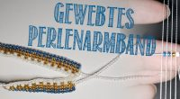 DIY – gewebtes Perlenarmband